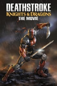 Deathstroke: Knights & Dragons - The Movie